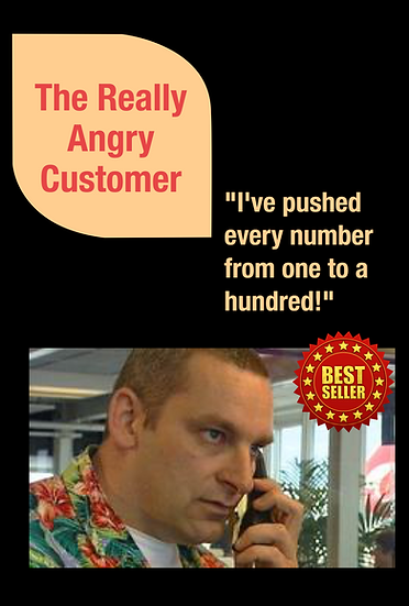 The Really Angry Customer