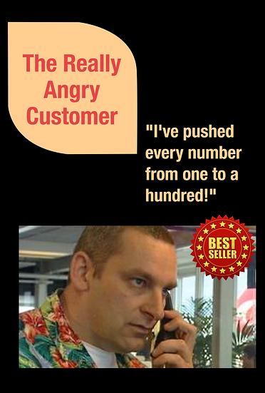 The Really Angry Customer