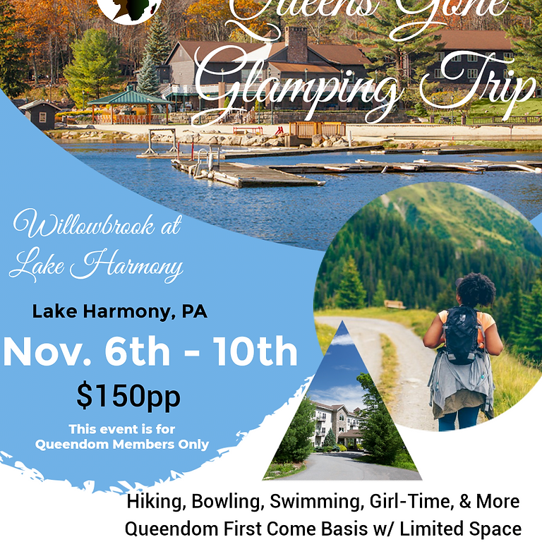 Queens Gone Glamping Trip