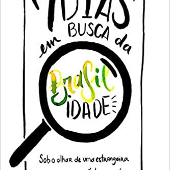 Sete Dias Em Busca Da Brasilidade