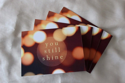 YOU STILL SHINE - Pack of 4 Cards