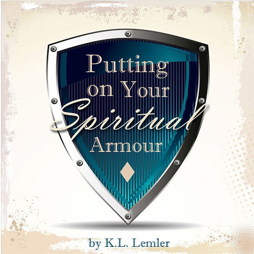 Putting On Your Spiritual Armour