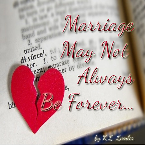 Marriage May Not Always Be Forever