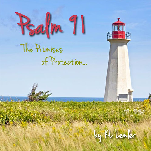 Psalm 91 - The Promises of Protection