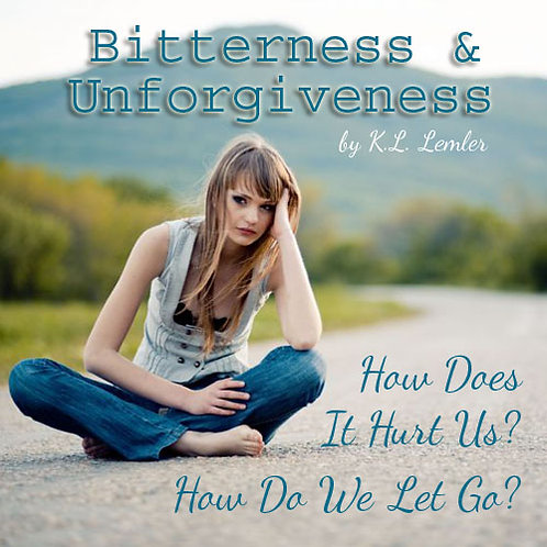 Bitterness & Unforgiveness