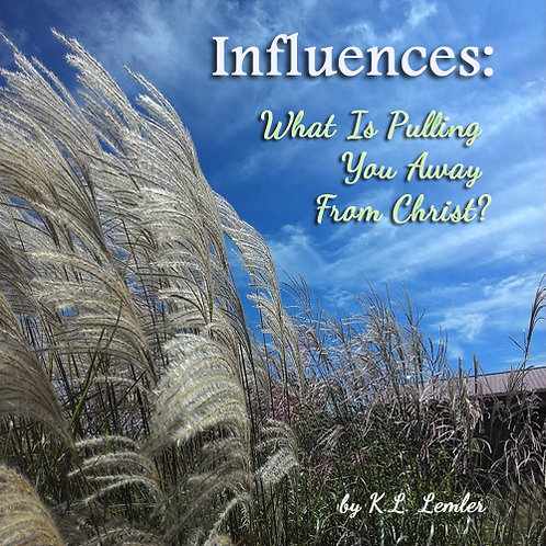 Influences: What Is Pulling You Away from Christ?