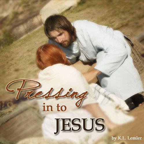 Pressing In To Jesus