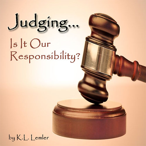 Judging...Is It Our Responsibility?