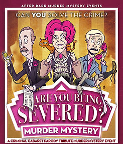 Are You Being Severed? Murder Mystery