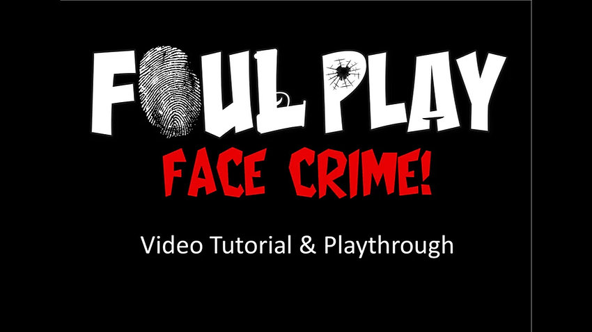 Foul Play Face Crime Video Tutorial and Playthrough
