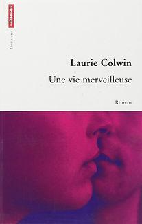 Laurie Colwin -- Une vie merveilleuse ; une romance de qualité
