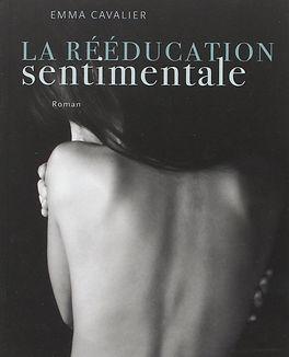 Emma Cavalier -- La rééduction sentimentale ; une romance de qualité