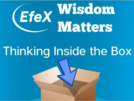 EFEX CENTER WISDOM MATTERS #3  – Resourceful – Think Inside The Box