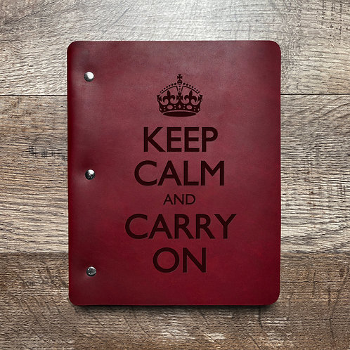 Keep Calm And Carry On - Refillable Leather Binder