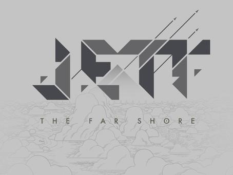 JETT: The Far Shore - SURPRISE! Delayed.