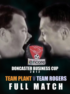 Ramada Encore Doncaster Business Cup 2012 - Full Match