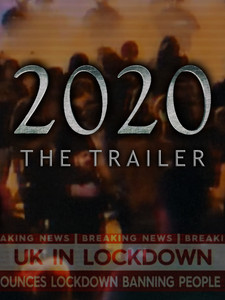 If 2020 Was A Movie: The Trailer