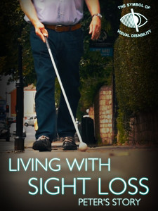 Living With Sight Loss - Peter's Story