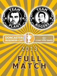 Crown Hotel Bawtry Doncaster Business Cup 2013 - Full Match