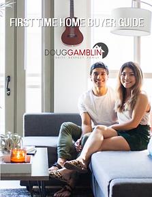First Time Home Buyer Guide Doug Gamblin