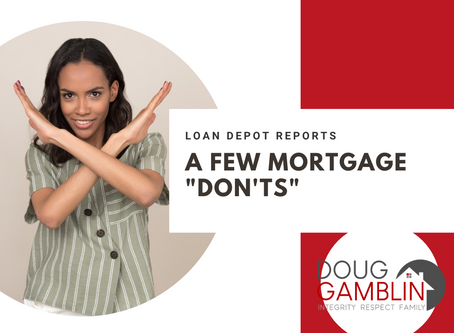 """Mortgage """"Don'ts"""" for Newbies"""