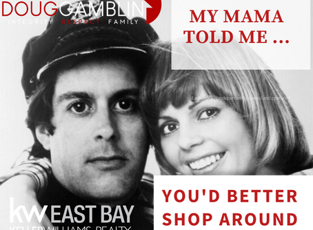 My Mama Told Me ... You'd Better Shop Around!