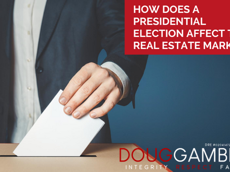 Presidential Elections & The Real Estate Market: To Buy or Not to Buy?