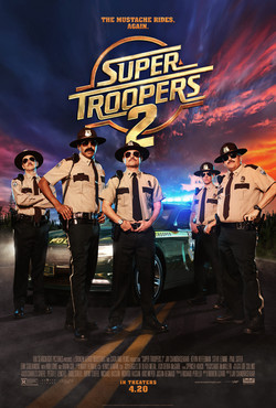 "Super Troopers 2 27"" x 40"""