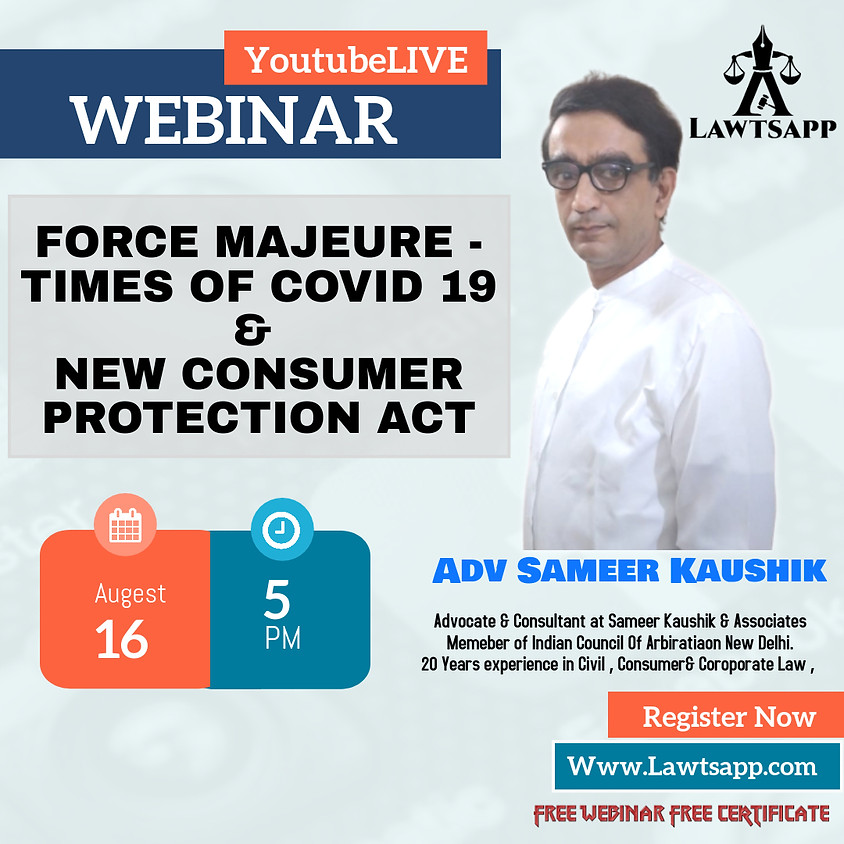 Webinar on Force Majeure: Times of COVID 19 and New Consumer Protection Act