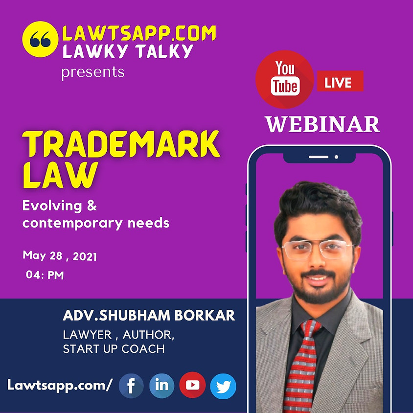 WEBINAR ON TRADEMARK LAW - EVOLVING AND CONTEMPORARY NEEDS