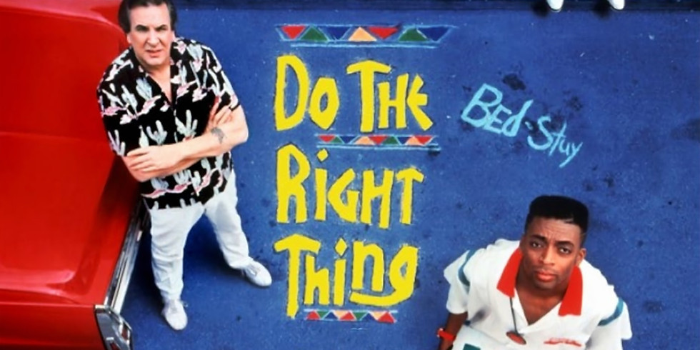 Film Discussion on Spike Lee's 1989 film, Do the Right Thing
