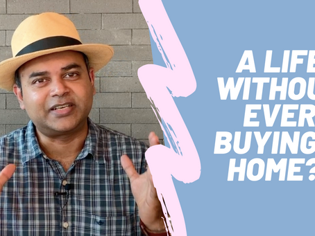 Is It OK to Live Your Entire Life Without Buying a House?