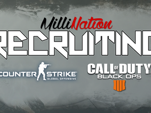 Millination is now recruiting for a competitive Call of Duty Team, and Counter-Strike: Global Offens
