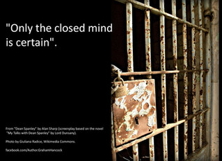Only the closed mind is certain...