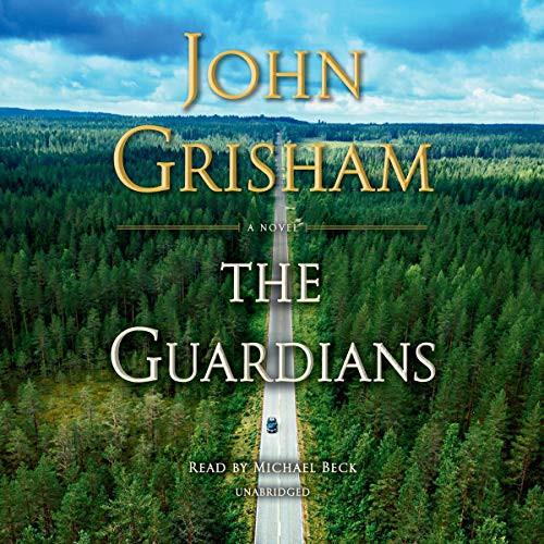 The Guardians a Novel by John Grisham