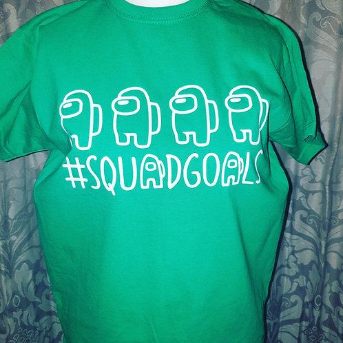 #SQUADGOALS T-SHIRT