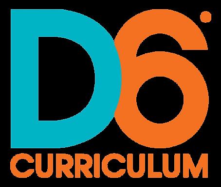 D6 Curriculum