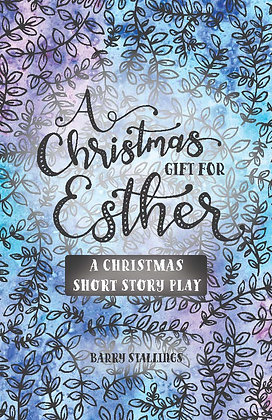 A Christmas Gift for Esther: A Christmas Short Story Play