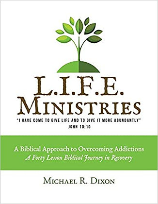 L.I.F.E. Ministries: A Biblical Approach to Overcoming Addictions
