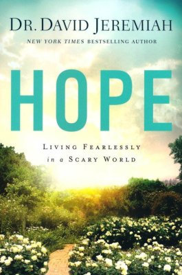 Hope: Living Fearlessly in a Scary World