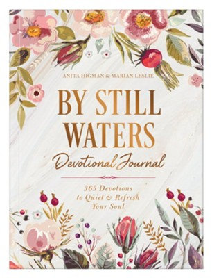 By Still Waters Devotional Journal: 365 Devotions to Quiet and Refresh Your Soul