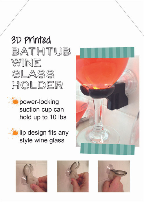 Power locking suction cup rated to hold 10 lbs  These wine glass holders  make the perfect addition to the tub or shower after a long day at work. Bathtub Wine Glass Holder   Custom 3D creations