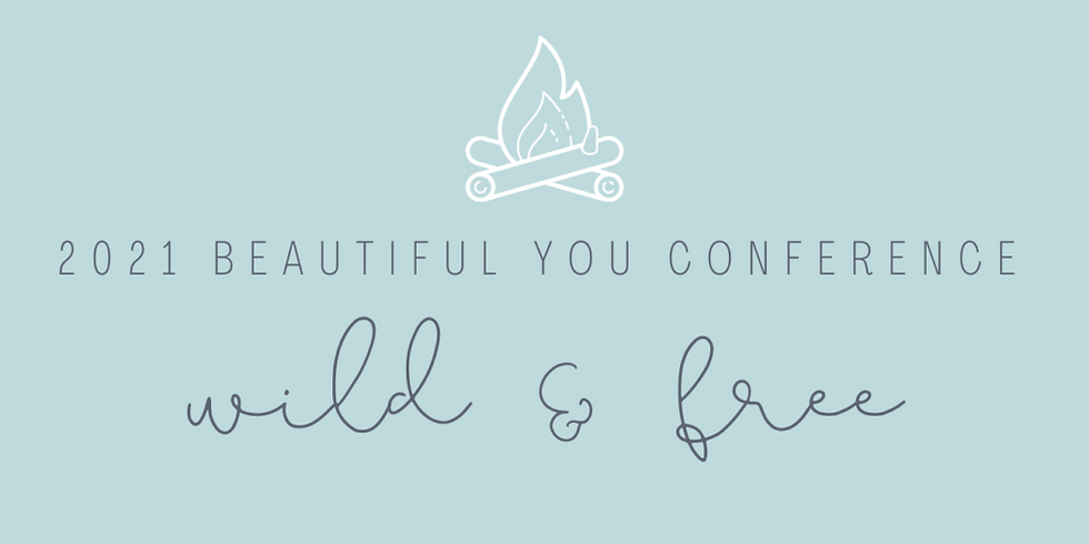 Beautiful You Conference - Wild & Free