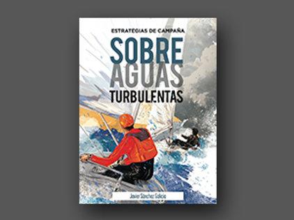 ESTRATEGIAS DE CAMPAÑA SOBRE AGUAS TURBULENTAS
