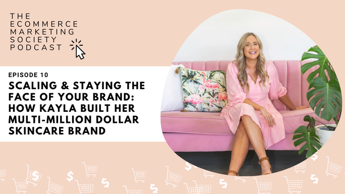 Scaling and staying grounded: How Kayla built a multi-million dollar skincare brand | Episode 10