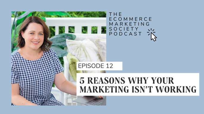 5 Reasons Why Your Marketing Isn't Working | Episode 12