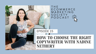 How to choose the right copywriter with Nadine Nethery | Episode 15