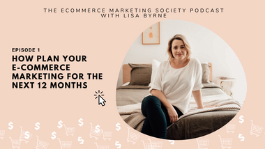 How to plan your ecommerce marketing for the next 12 months | Episode 1