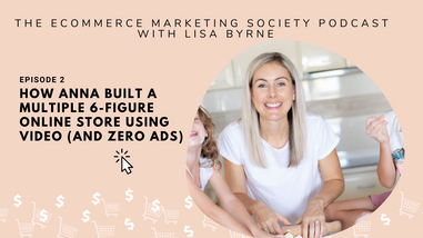 How Anna grew her multi-6 figure online store  using video and ZERO advertising | Episode 2