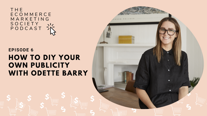 How to DIY your own PR with Odette Barry | Episode 6